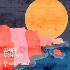 Dance to the Night Sky