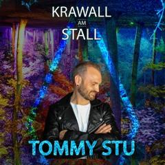 KRAWALL am Stall - TommyStu