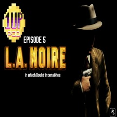 Episode 5 - L.A NOIRE in which doubt intensifies