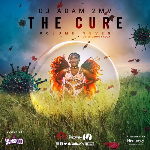 The Cure Volume 7 (Groovy Soca 2010-14)