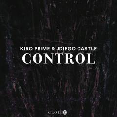 Kiro Prime & JDiego Castle - Control