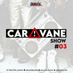 Dj Labastille 1er - CaravaneShow #03 SoulVibez 160321