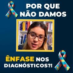 Por Que não damos ênfase nos diagnósticos?!