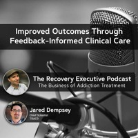 EP 68: Improved Outcomes Through Feedback-informed Clinical Care with Jared Dempsey