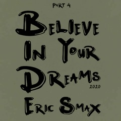 Believe In Your Dreams - Session 4