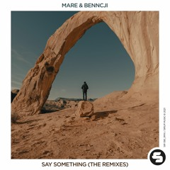 Mare & Benncji - Say Something (The Giver Remix Edit)