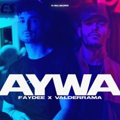 Faydee Feat. Valderrama - AYWA