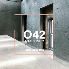 Future Sound Radio / O42 FEAT LOUISKHY