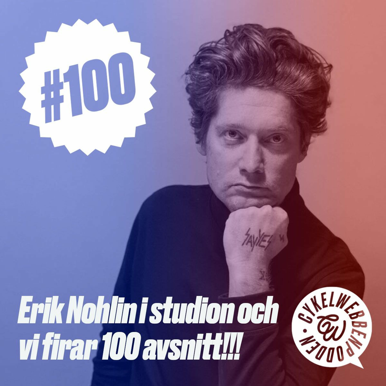 100. Vi firar 100 med Erik Nohlin i studion