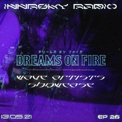Innrsky Radio Episode 26 ✨💙🌋Dreams On Fire 🌋💙✨