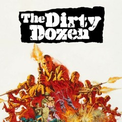 CINE-BUSTERS. THE DIRTY DOZEN/12 SALOPARDS