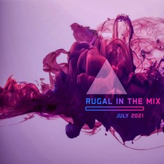 Rugal In The Mix july 2021 - Uk House/Garage/Bass