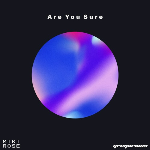 Miki Rose & GREGarious - Are You Sure