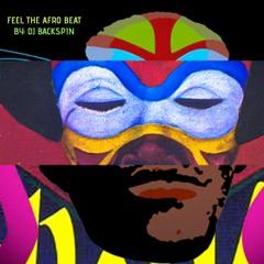 DJ BACKSPIN PRESENTS FEEL THE AFRO BEAT