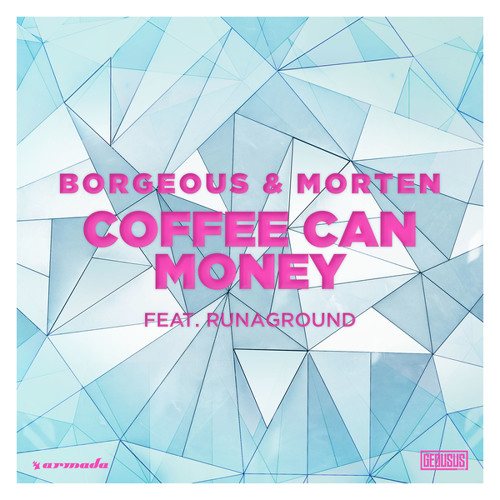 Borgeous & MORTEN - Coffee Can Money (feat. RUNAGROUND)