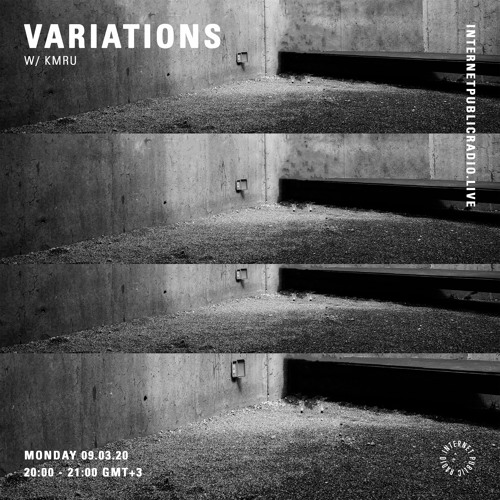 Variations w/ KMRU - 9th March 2020