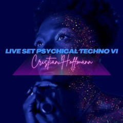 Live Set Psychical Techno VI - Cristian Hoffmann