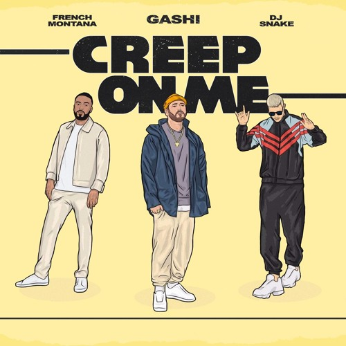 Creep On Me (feat. French Montana & DJ Snake)