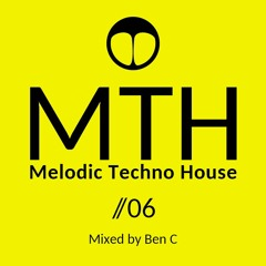 Melodic Techno House Mix   MTH 06   by Ben C