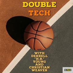 """Double Tech w/Derrell """"H.B."""" Young & Christian Weaver (ALL EPISODES)"""