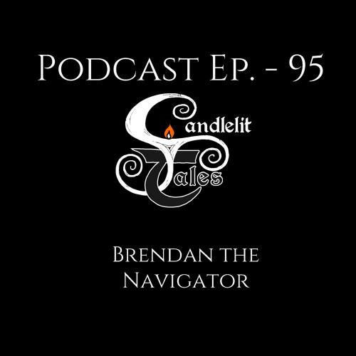 Episode 95 - Brendan the Navigator