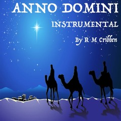 Anno Domini Instrumental by R M Cribben © 2012 All Rights Reserved