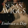 Download EMBRACE THE DAY by Susan Wiggs Mp3