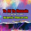 Download Ya Ali Ya Hussain Nara (Original Mix) Mp3