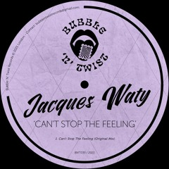 📣 JACQUES WATY - Can't Stop The Feeling [BNT035] 26th February 2021