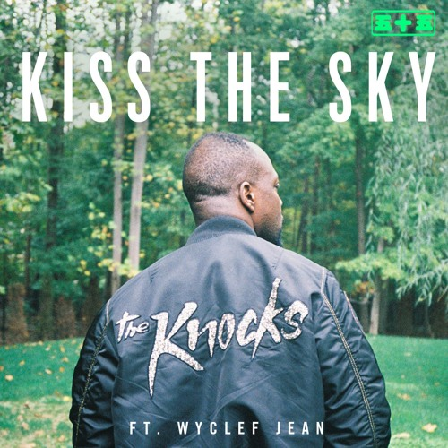Kiss The Sky (feat. Wyclef Jean)