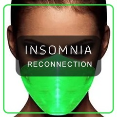 INSOMNIA RECONNECTION MIX  MAY 2021