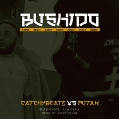 Catchybeatz vs Putak - Bushido (Remix By Saeed Payab)