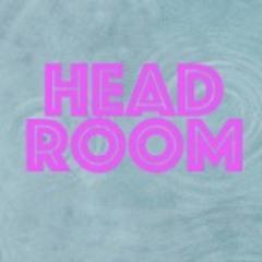 Head Room #348--2/23/20