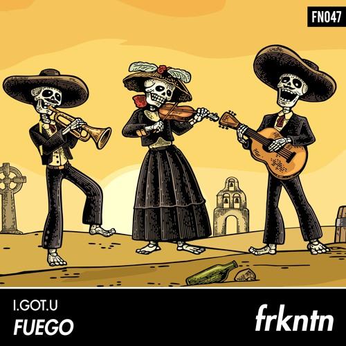 I.GOT.U - Fuego