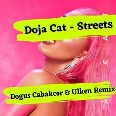Doja Cat - Streets (Dogus Cabakcor & Ulken Remix)