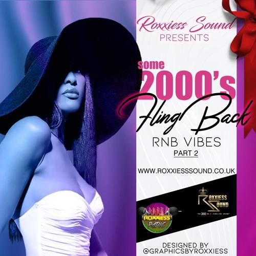 "Some Of Your "" 2000's + Fling RNB"" Vibes PT.2 (www.RoxxiessSound.com)"