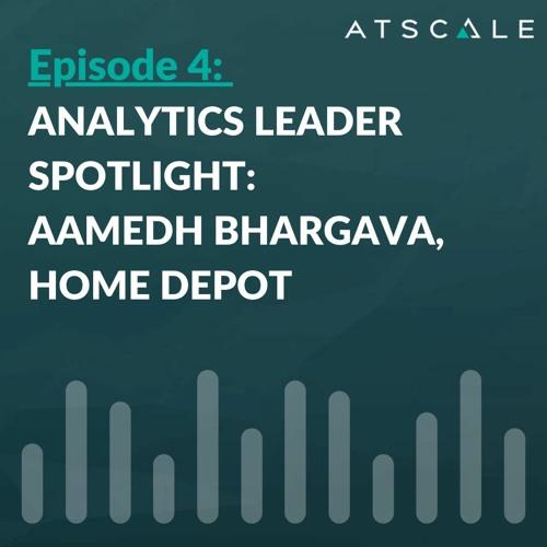 Analytics Leader Spotlight: Aamedh Bhargava, Home Depot