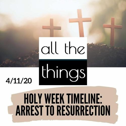 Holy Week Timeline      4/11/2020      #50