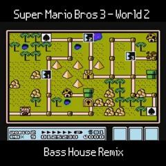 Super Mario Bros 3 - World 2 - Bass House Remix