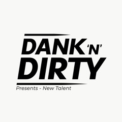 Dank'N'Dirty - Volume 158 - New Talent Show #1 (Hosted By Legend4ry)