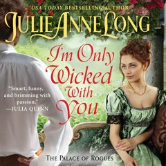I'M ONLY WICKED WITH YOU by Julie Anne Long