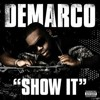 DeMarco feat. Casely - Show It