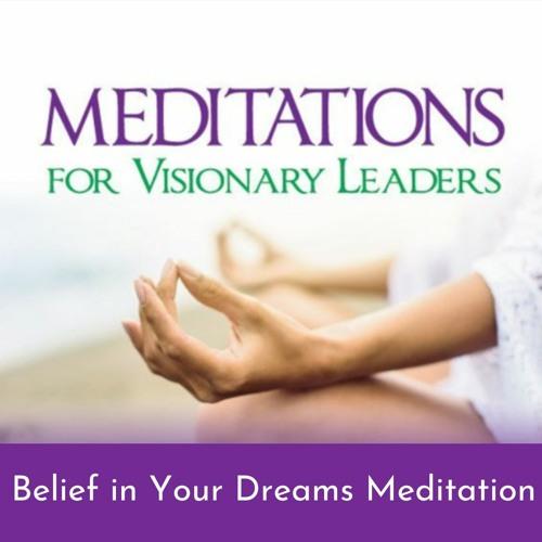 Belief in Your Dreams Meditation
