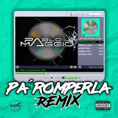 Pa Romperla (REMIX) - Bad Bunny & Don Omar & Daddy Yankee (Pablo Maggio Moombah Remix)