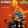 Sesame Street - I've Got A Song (feat. Bert, Big Bird, Cookie Monster, Dinah, Grover, Oscar The Grouch & The Count)