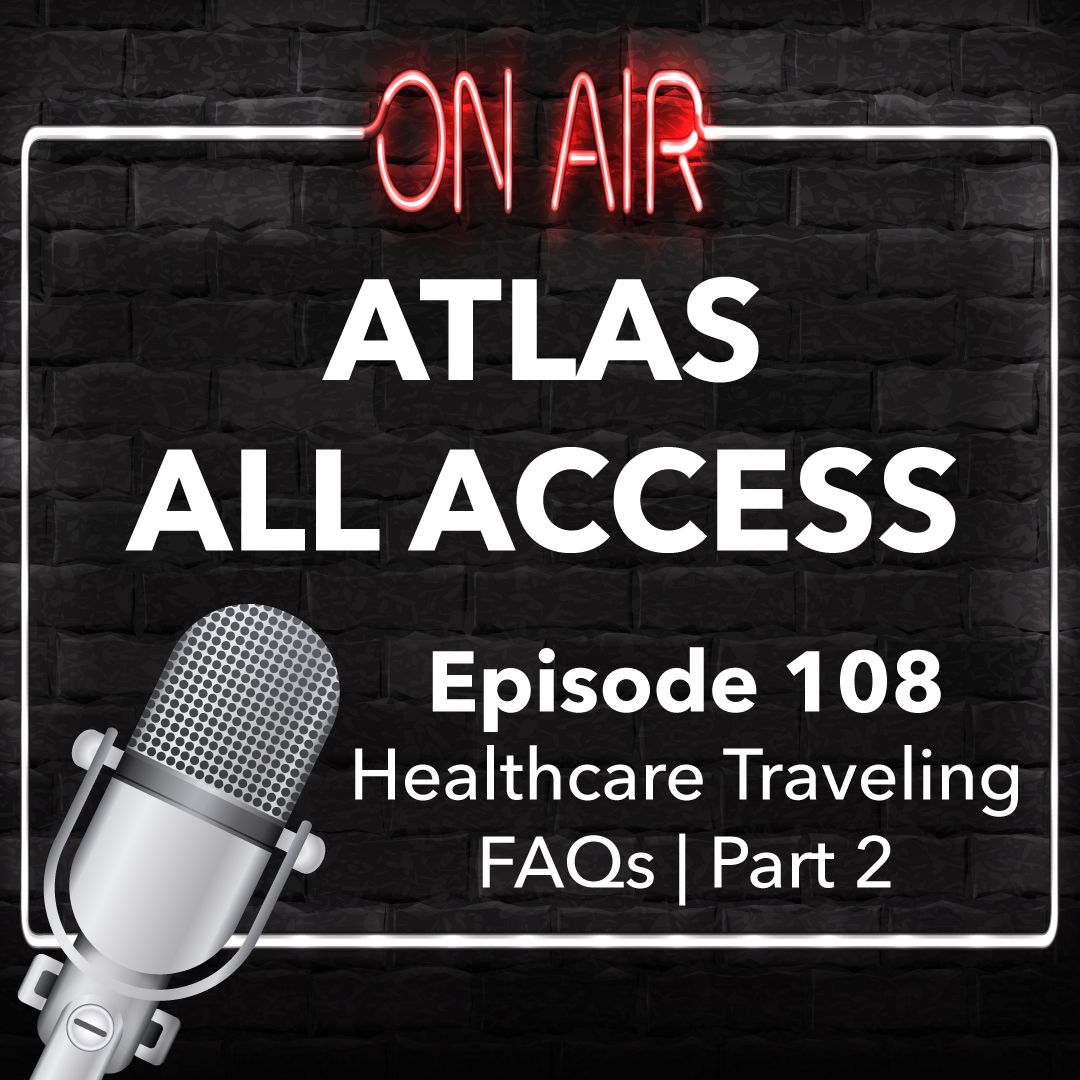 Travel Nurse Questions, pay, bill rate, VMS and MSP questions - Atlas All Access 108