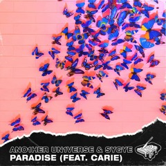 ANO1HER UN1VERSE & Sygye - Paradise (feat. Carie)