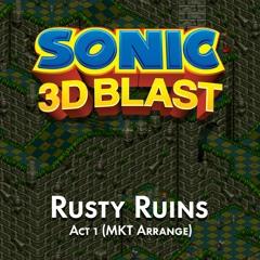 Sonic 3D Blast (MD) ~ Rusty Ruins Act 1 (MKT Arrange)