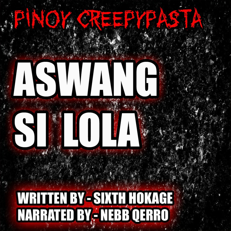 ASWANG SI LOLA - TAGALOG HORROR STORY - PINOY CREEPYPASTA