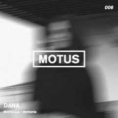 Motus Podcast Series // 006 - Dana (Bucharest)